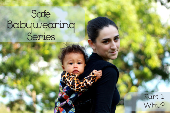 Safe Babywearing Series, Part 1: Why? | NaturallyMyDear.com
