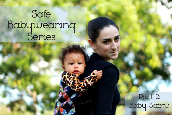 Safe Babywearing Series, Part 2: Making It Safe For Baby | NaturallyMyDear.com